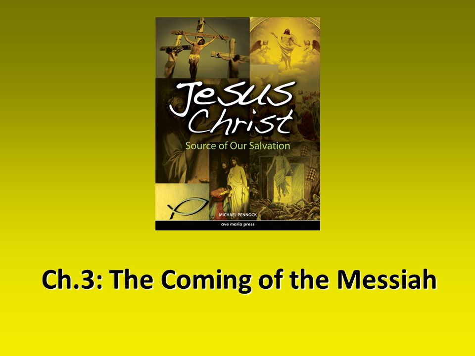 Ch.3: The Coming of the Messiah