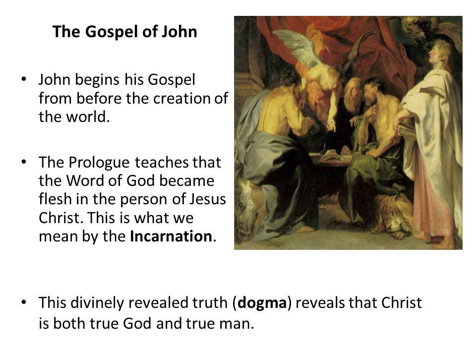 The Gospel of John John begins his Gospel from before the creation of the world.