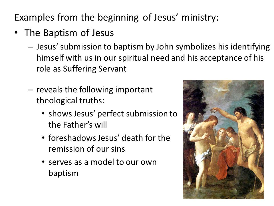 Examples from the beginning of Jesus' ministry: The Baptism of Jesus