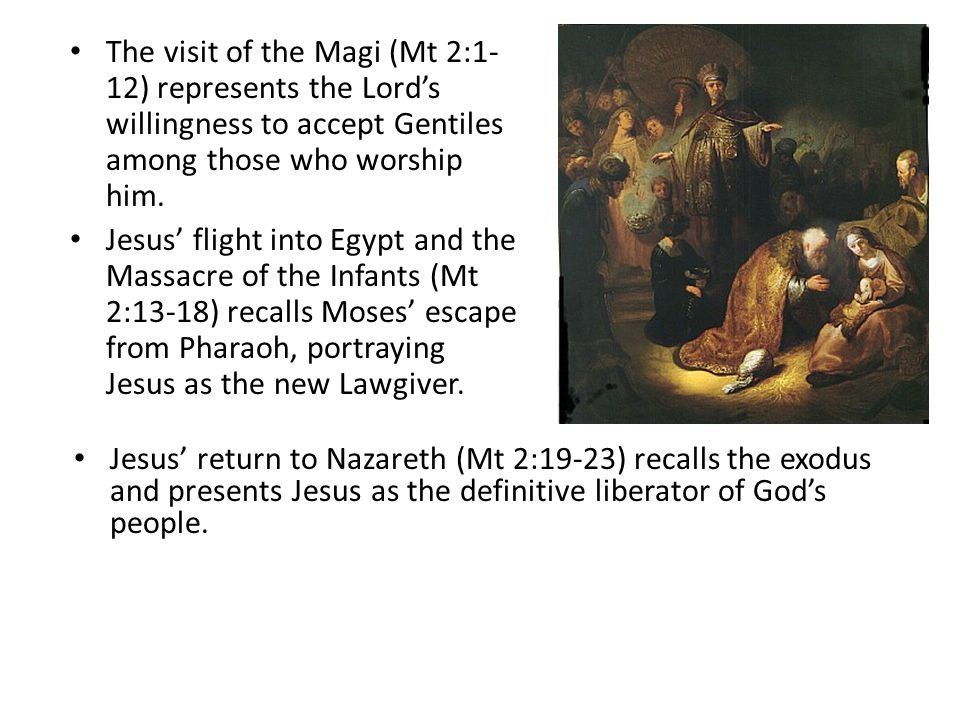 The visit of the Magi (Mt 2:1-12) represents the Lord's willingness to accept Gentiles among those who worship him.