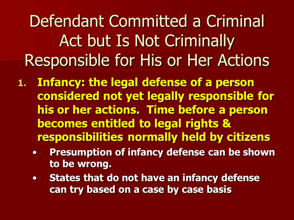 Defendant Committed a Criminal Act but Is Not Criminally Responsible for His or Her Actions