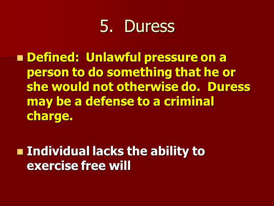 5. Duress