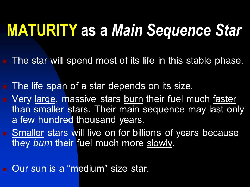 MATURITY as a Main Sequence Star