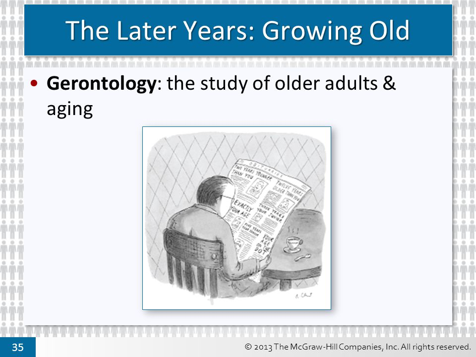 The Later Years: Growing Old