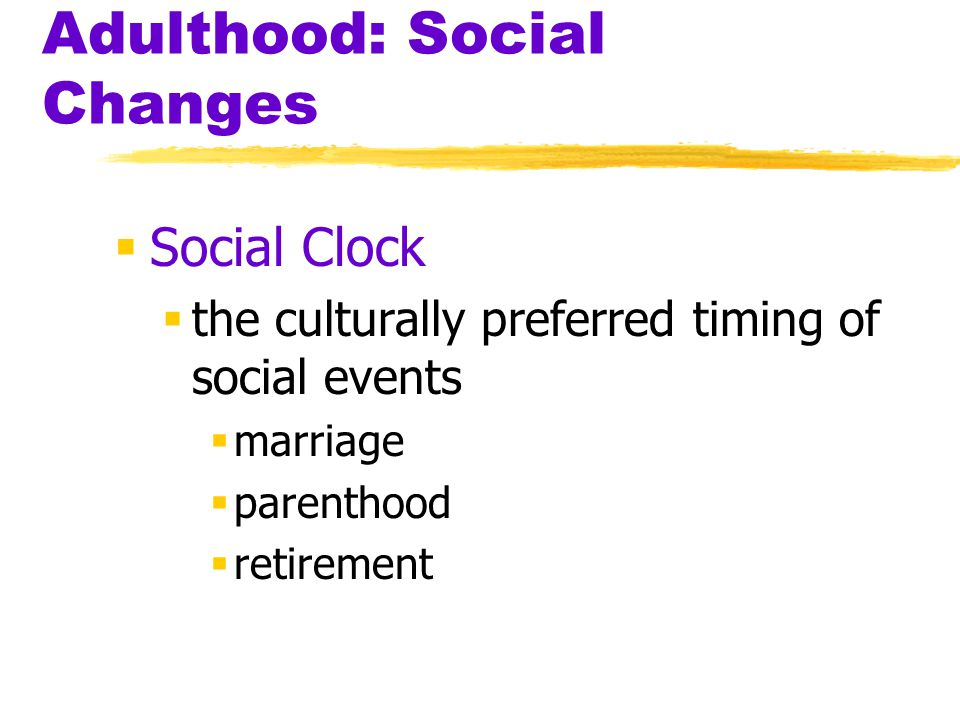 Adulthood: Social Changes