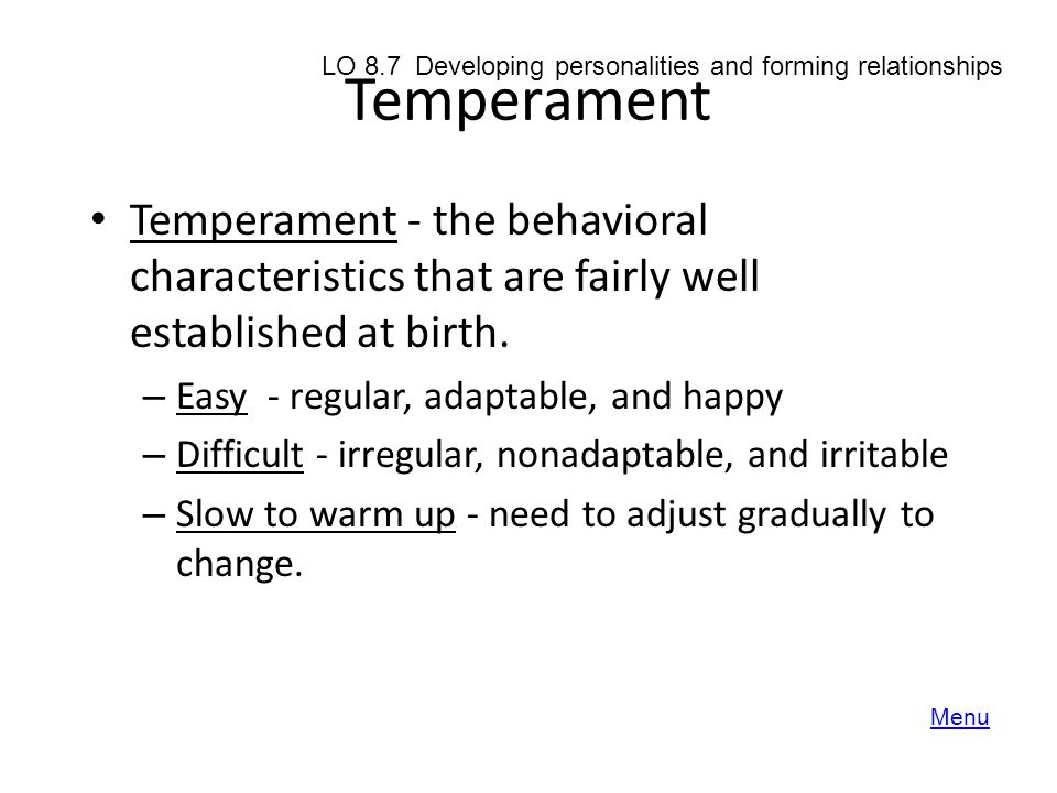 Temperament LO 8.7 Developing personalities and forming relationships.