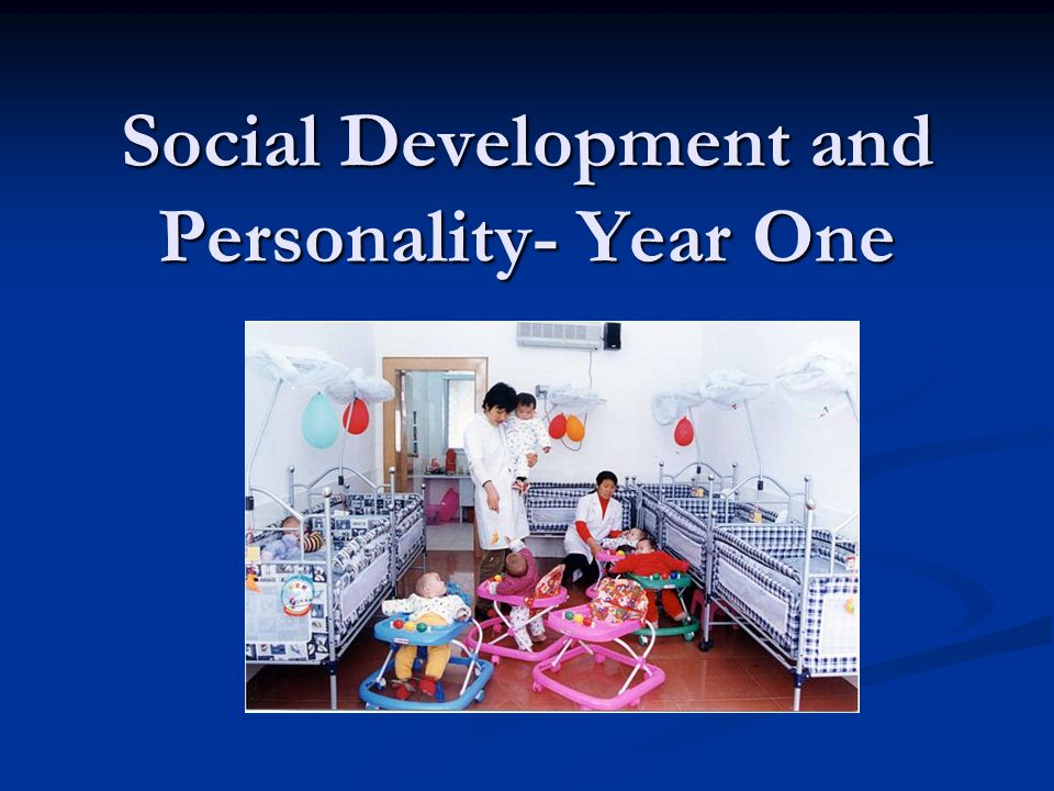 Social Development and Personality- Year One