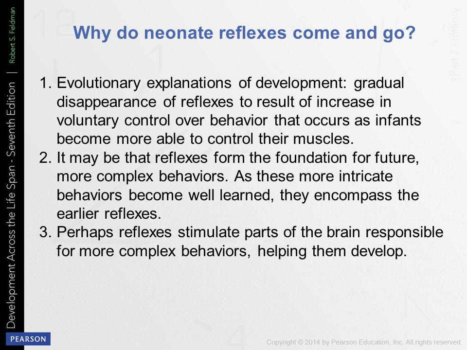 Why do neonate reflexes come and go