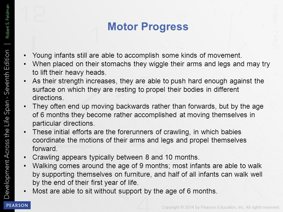 Motor Progress Young infants still are able to accomplish some kinds of movement.
