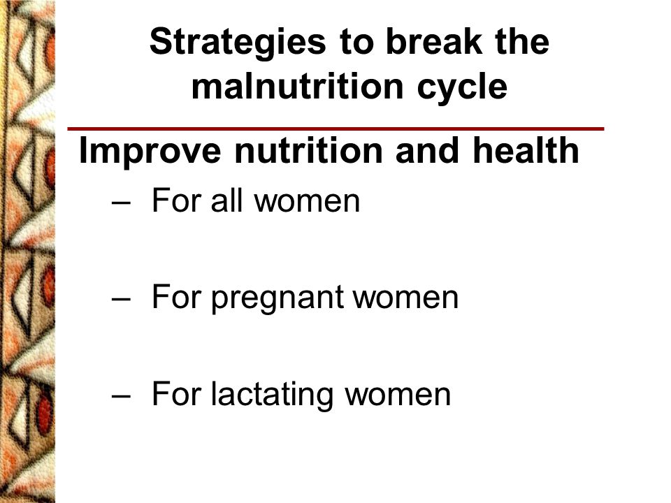Strategies to break the malnutrition cycle