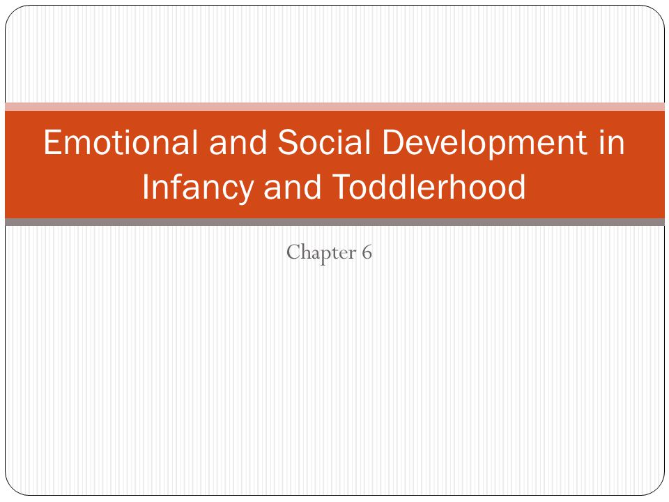 Emotional and Social Development in Infancy and Toddlerhood