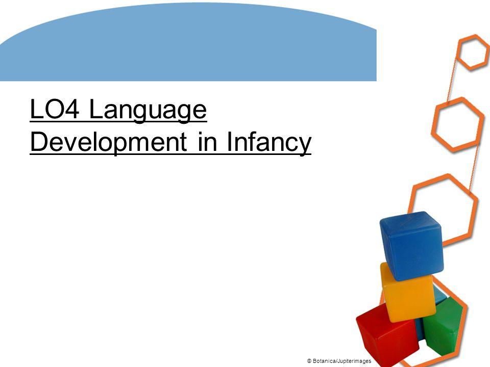 LO4 Language Development in Infancy