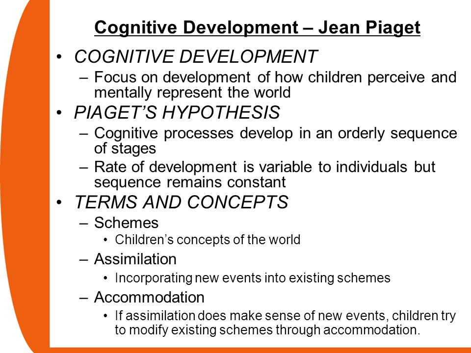 piaget cognitive development At the center of piaget's theory is the principle that cognitive development occurs in a series of four distinct, universal stages, each characterized by increasingly.