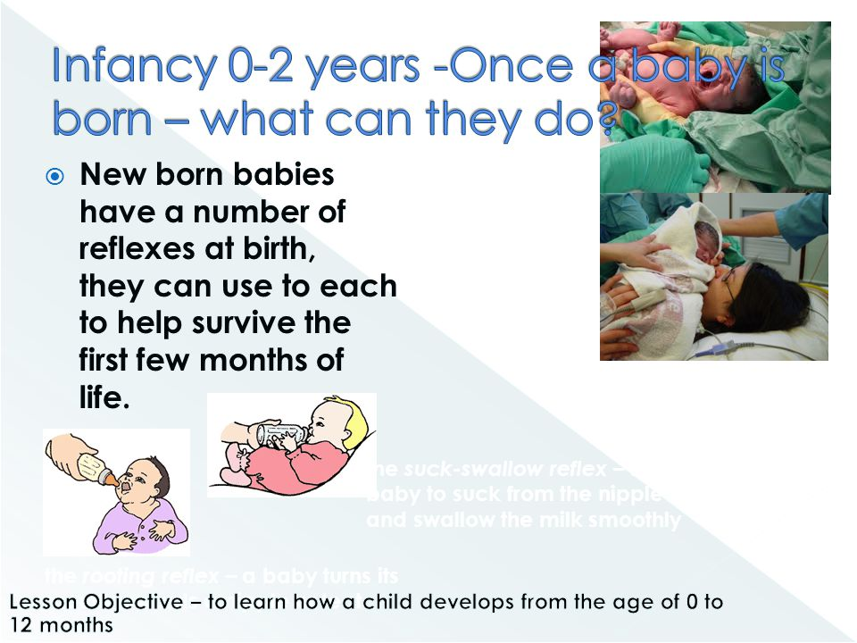 Infancy 0-2 years -Once a baby is born – what can they do
