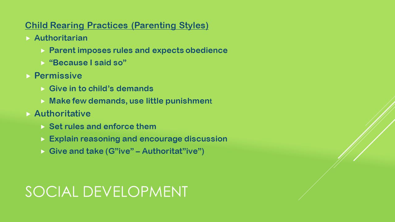Social development Child Rearing Practices (Parenting Styles)