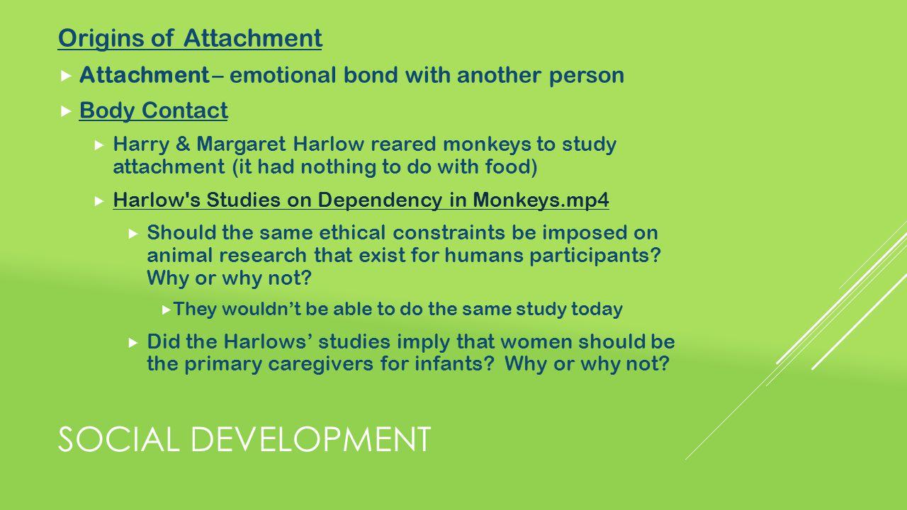 Social development Origins of Attachment