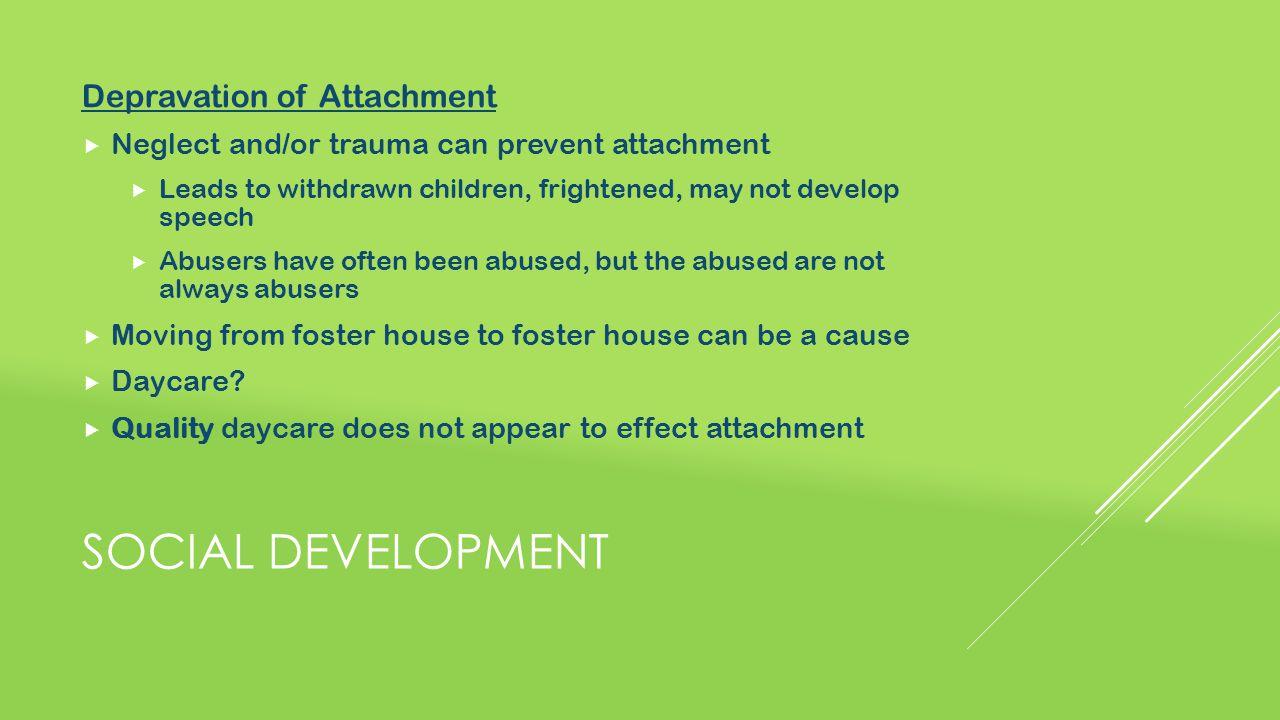 Social development Depravation of Attachment