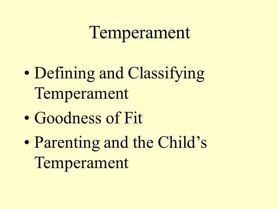 Temperament Defining and Classifying Temperament Goodness of Fit