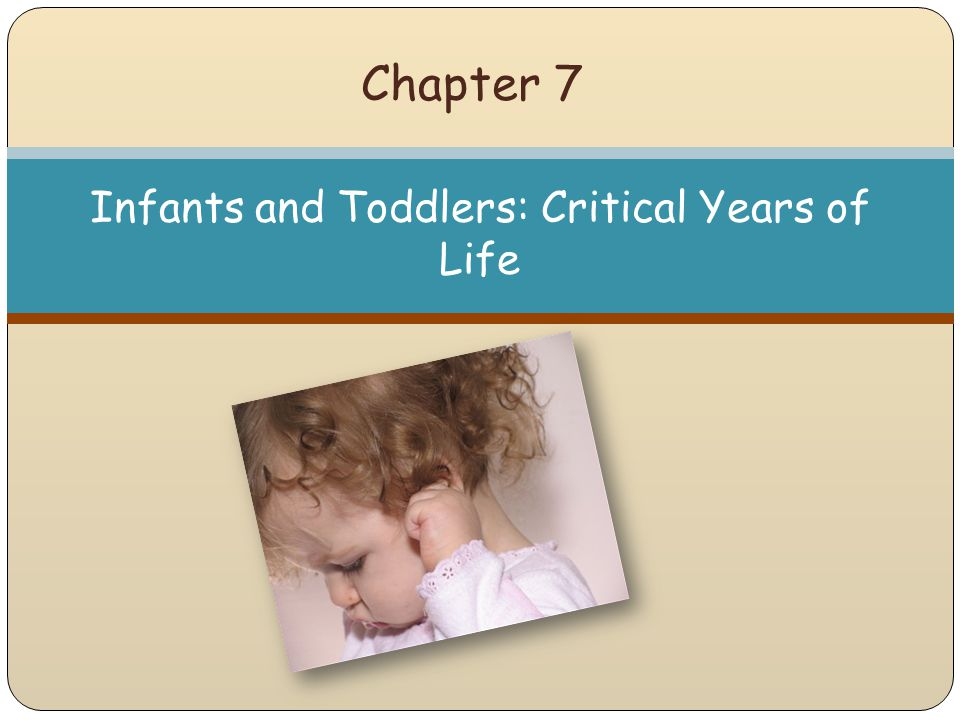 Infants and Toddlers: Critical Years of Life