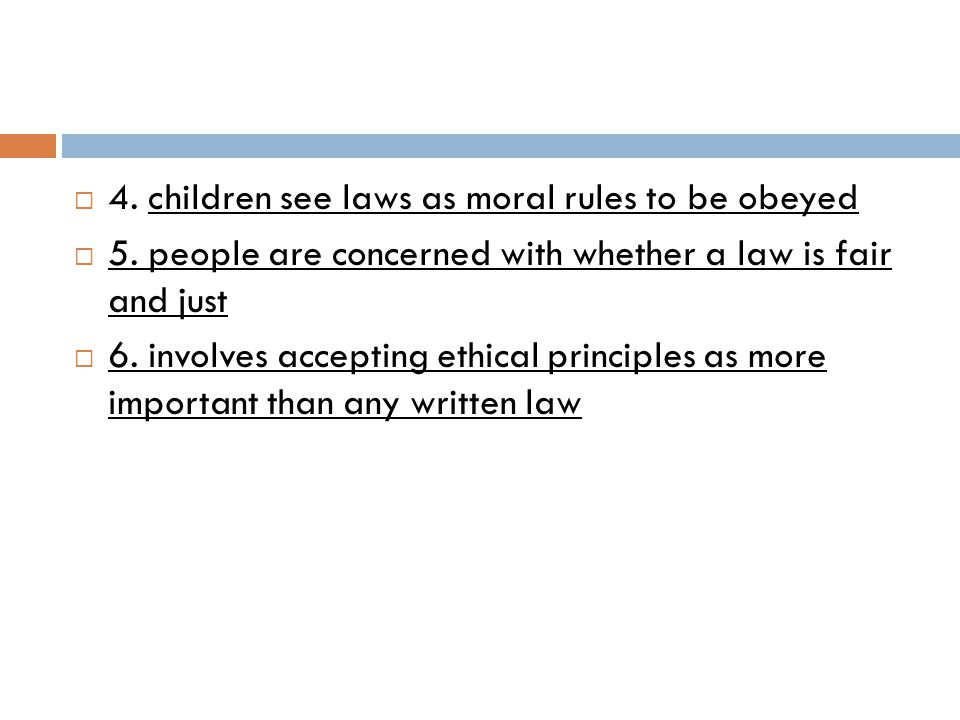 4. children see laws as moral rules to be obeyed