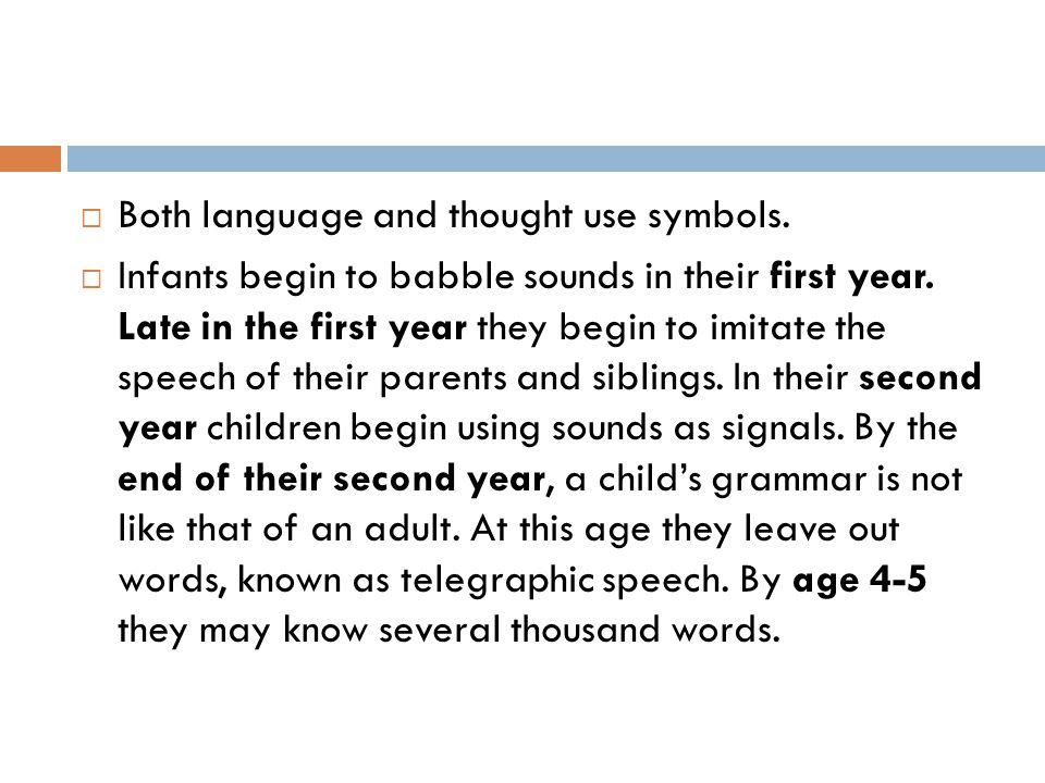 Both language and thought use symbols.