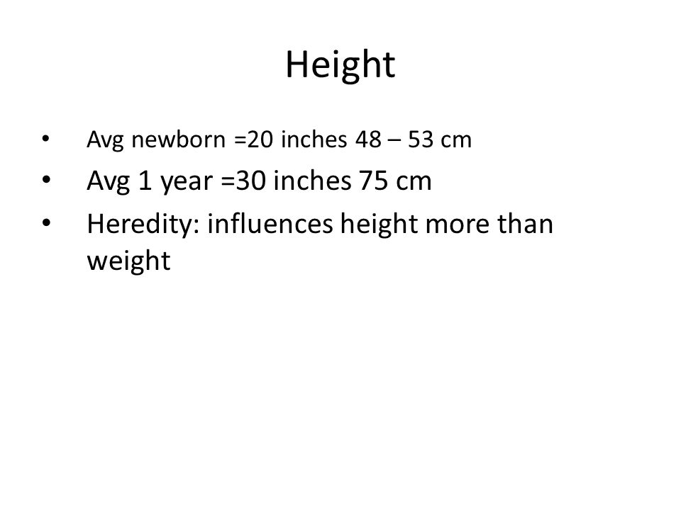 Height Avg 1 year =30 inches 75 cm