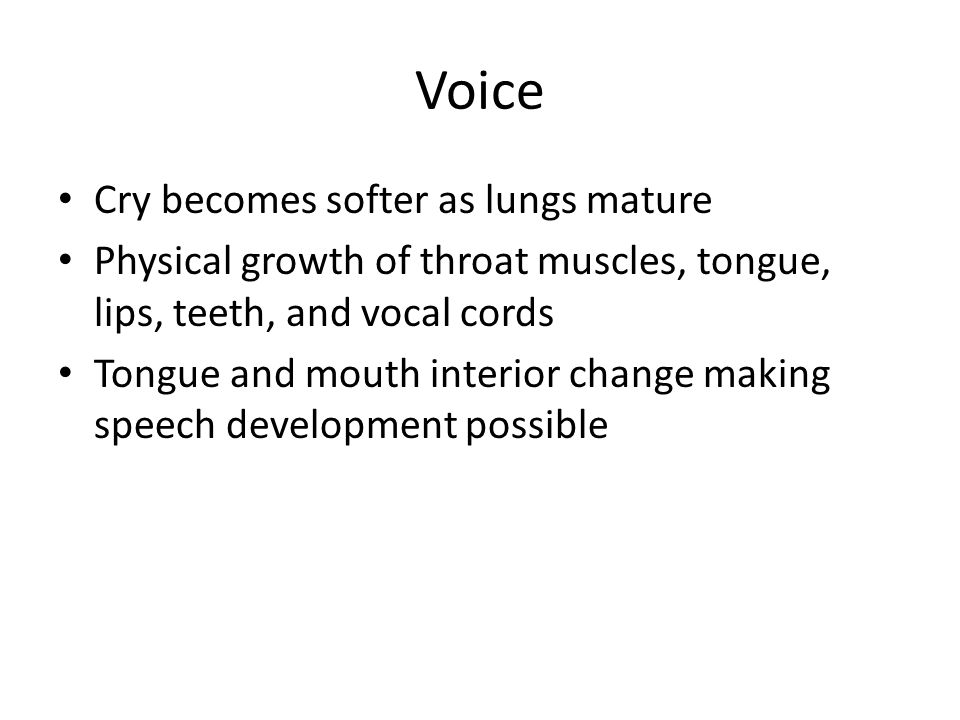 Voice Cry becomes softer as lungs mature