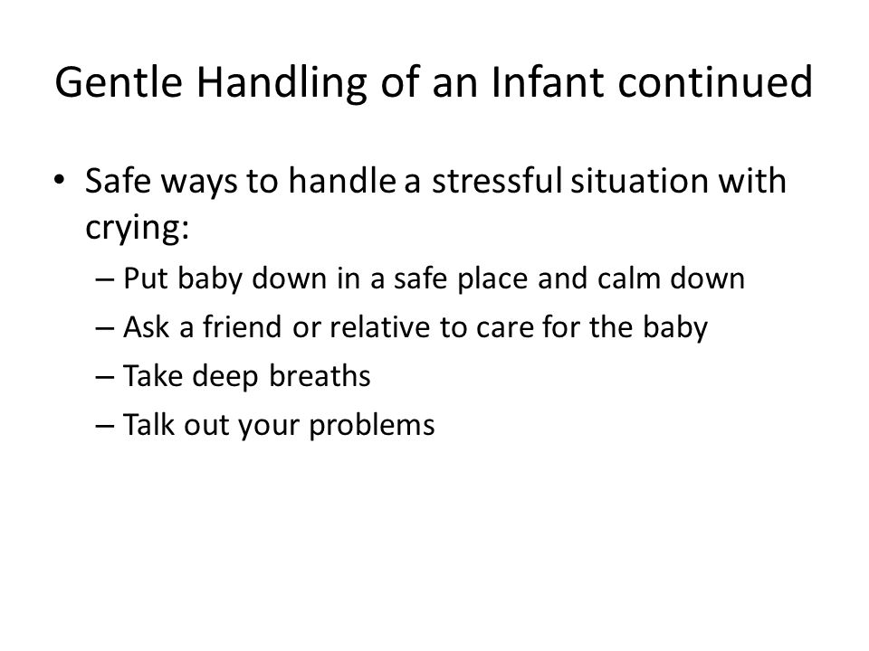 Gentle Handling of an Infant continued