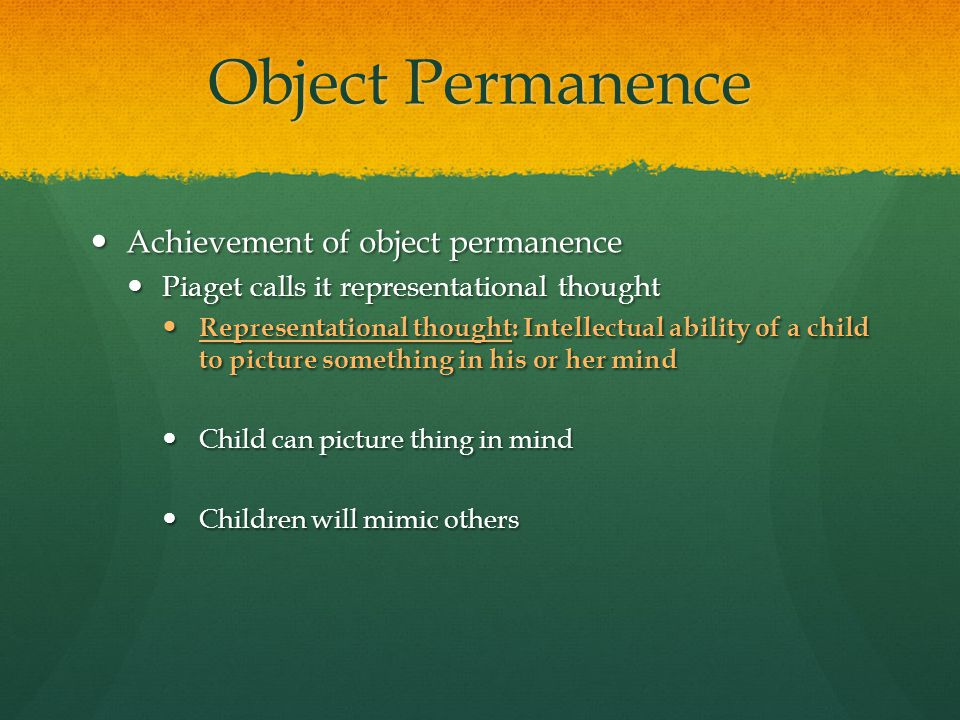 Object Permanence Achievement of object permanence