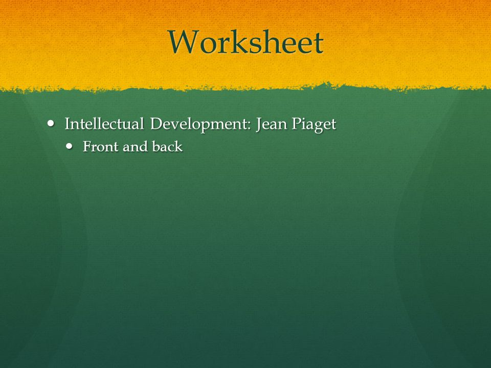 Worksheet Intellectual Development: Jean Piaget Front and back
