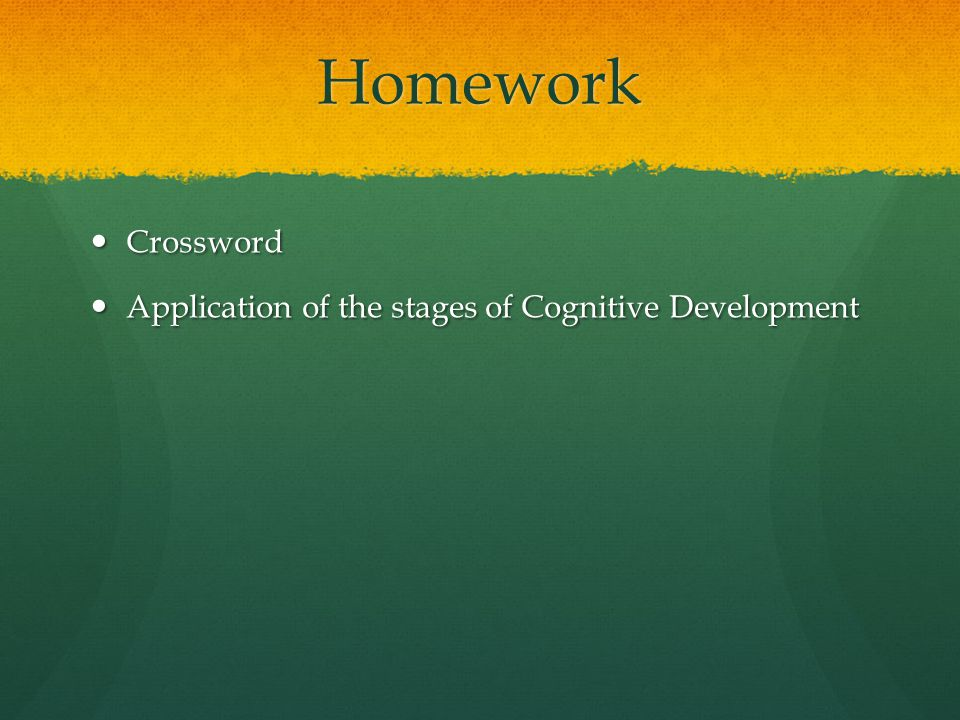 Homework Crossword Application of the stages of Cognitive Development
