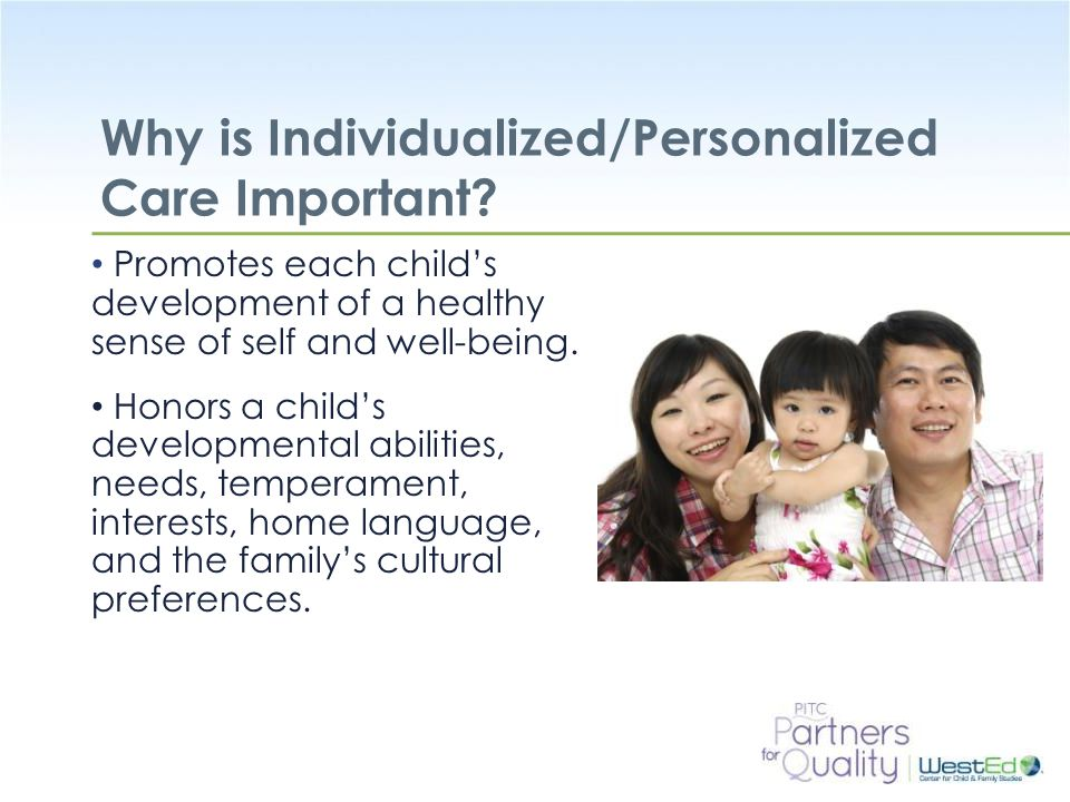 Why is Individualized/Personalized Care Important