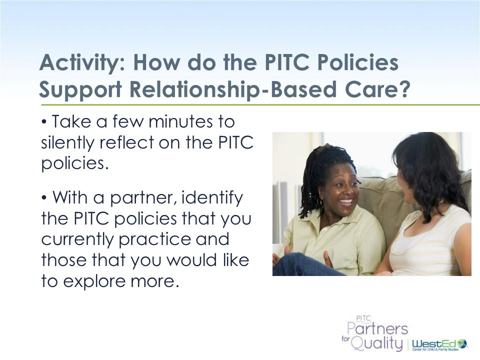 Activity: How do the PITC Policies Support Relationship-Based Care