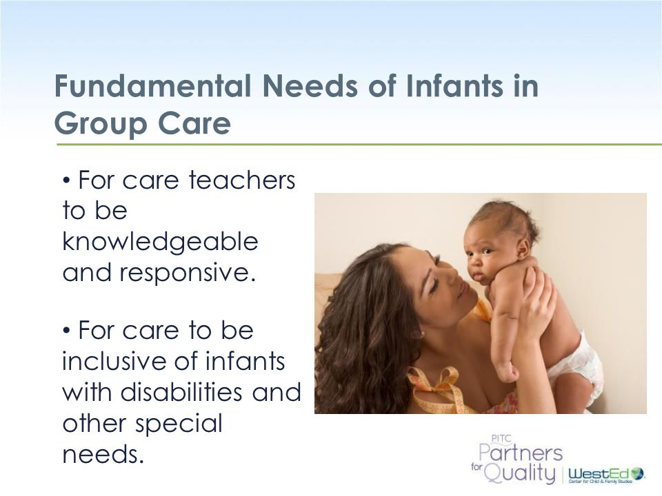 Fundamental Needs of Infants in Group Care