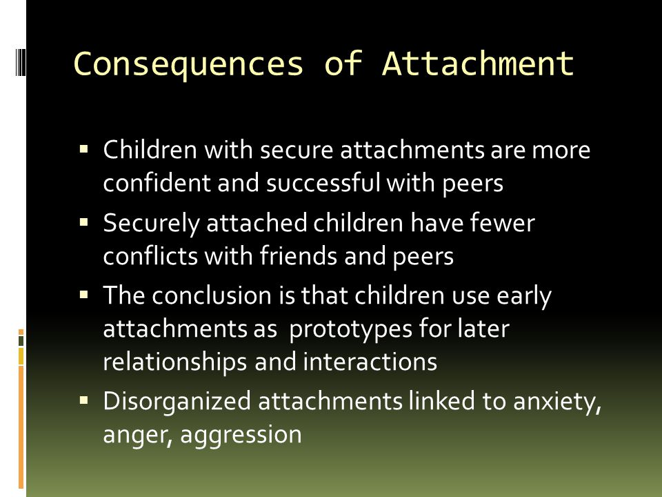 Consequences of Attachment
