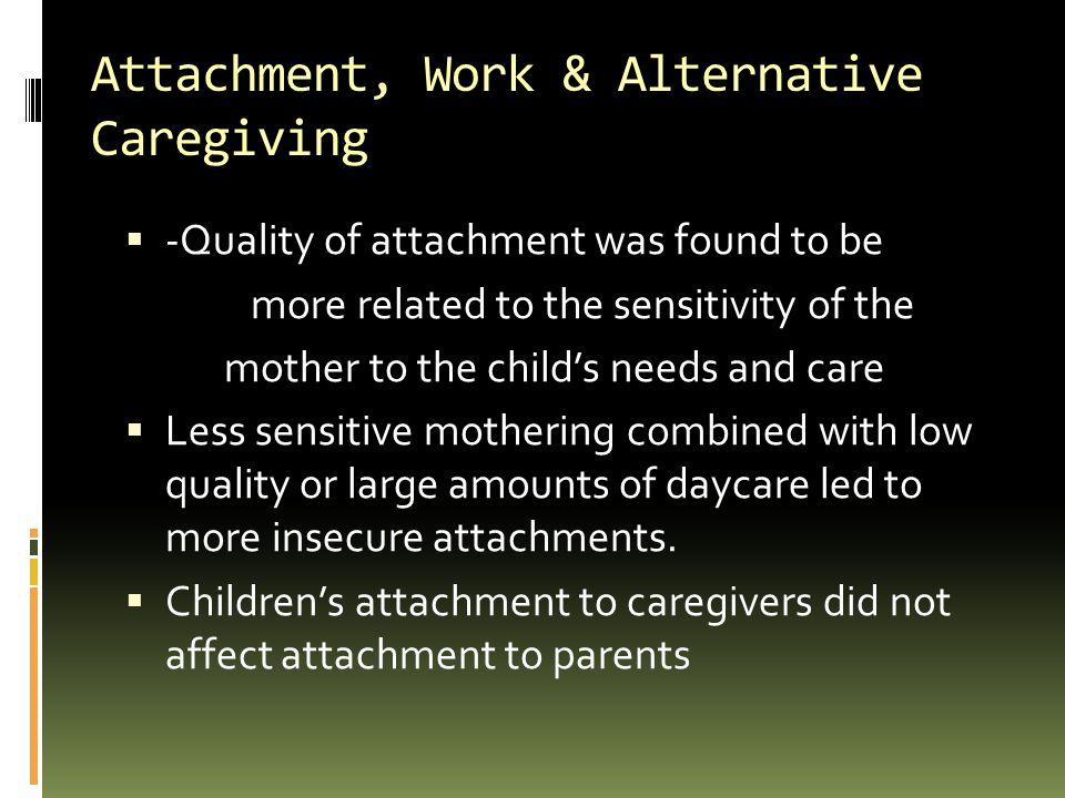 Attachment, Work & Alternative Caregiving