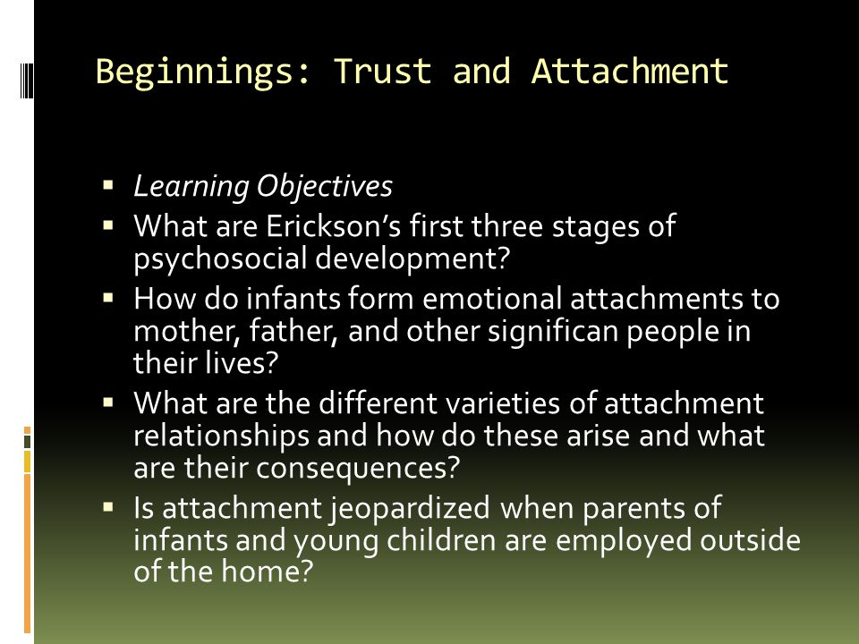 Beginnings: Trust and Attachment