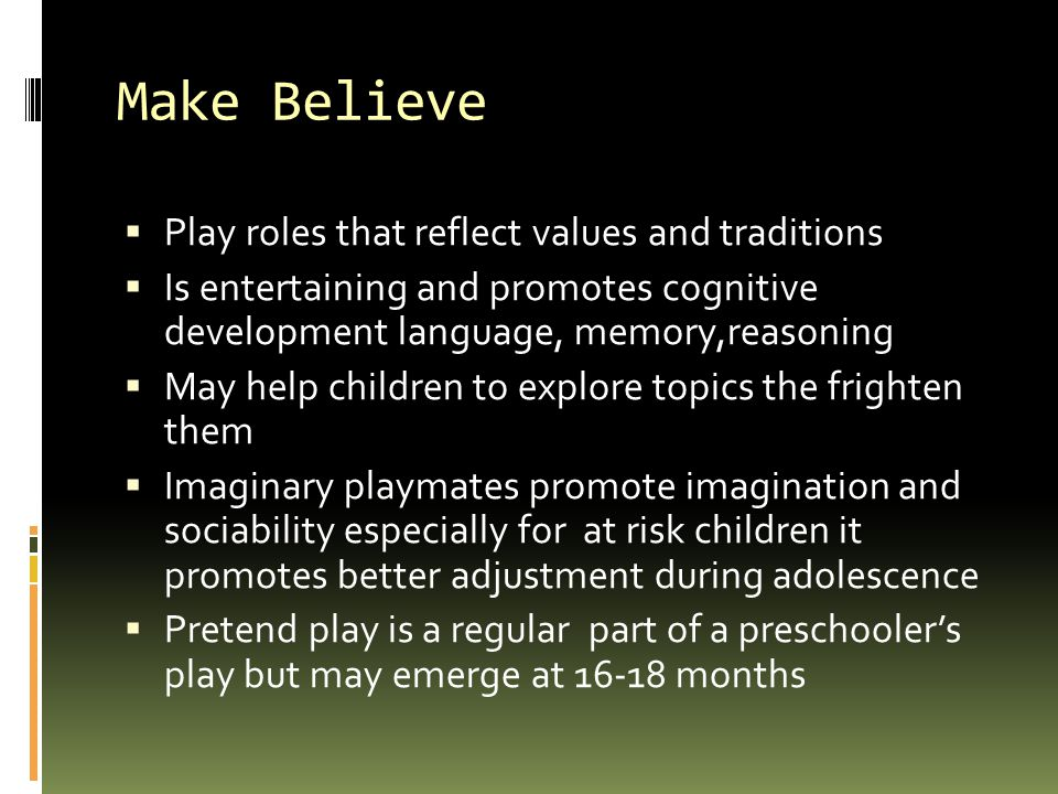 Make Believe Play roles that reflect values and traditions