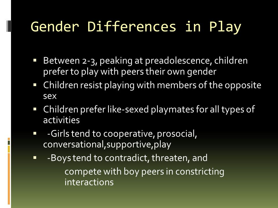 Gender Differences in Play