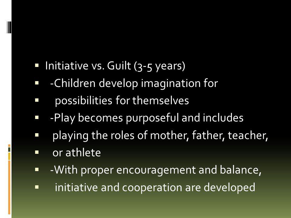 Initiative vs. Guilt (3-5 years)