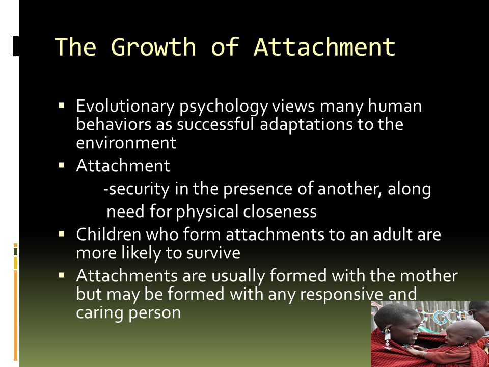 The Growth of Attachment