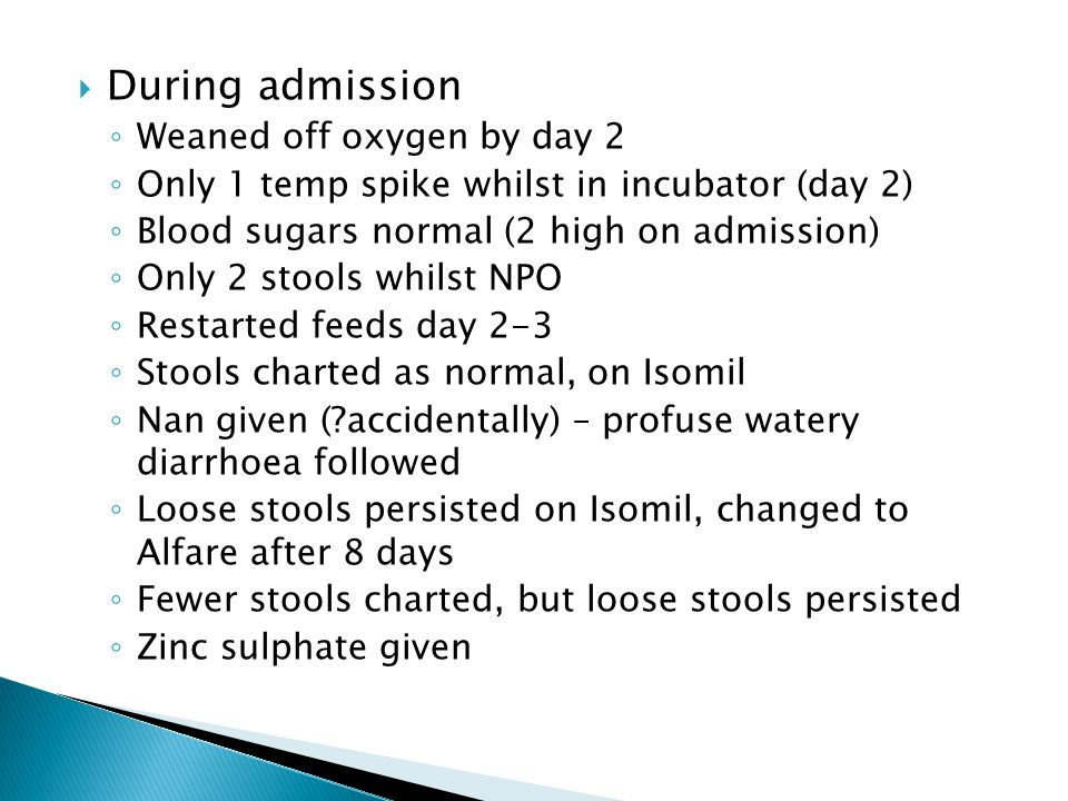 During admission Weaned off oxygen by day 2