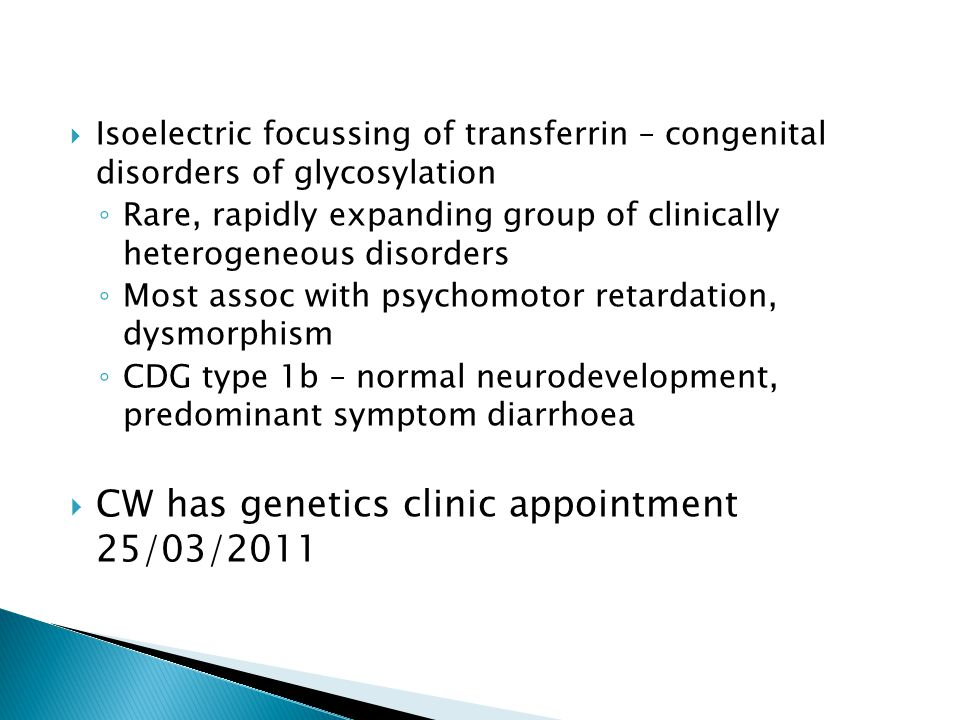 CW has genetics clinic appointment 25/03/2011
