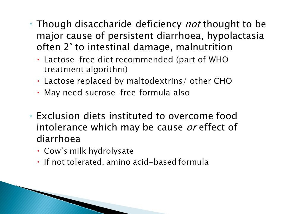 Though disaccharide deficiency not thought to be major cause of persistent diarrhoea, hypolactasia often 2° to intestinal damage, malnutrition