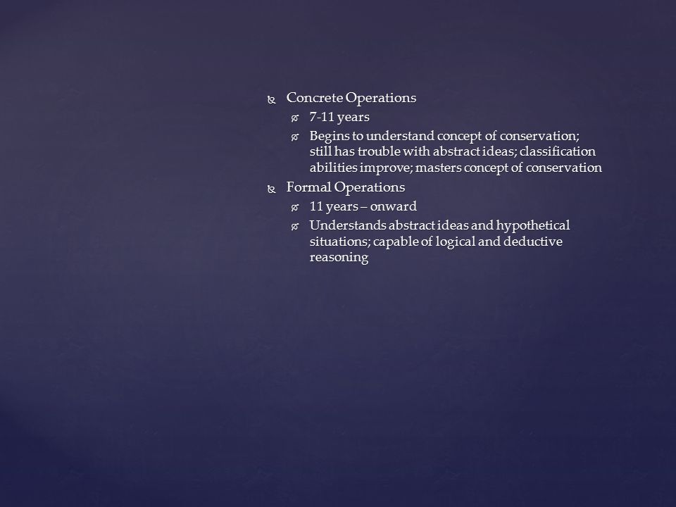 Concrete Operations Formal Operations 7-11 years