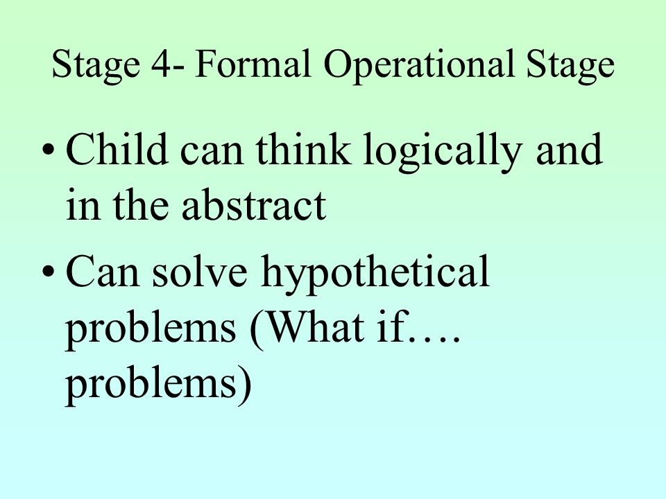 Stage 4- Formal Operational Stage