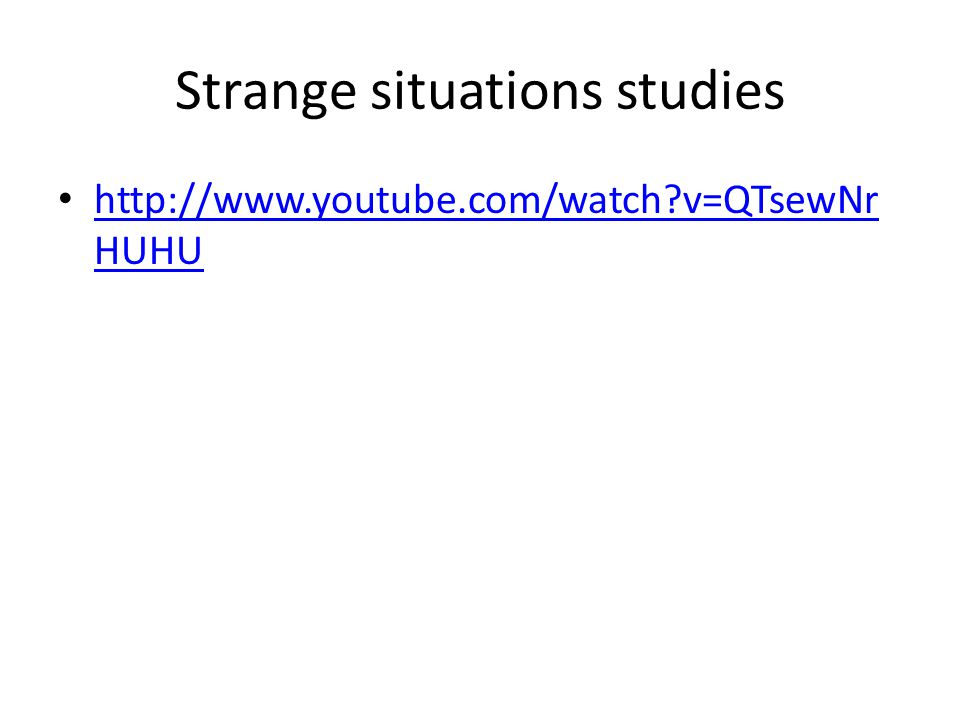 Strange situations studies
