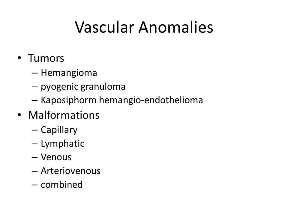 Vascular Anomalies Tumors Malformations Hemangioma pyogenic granuloma