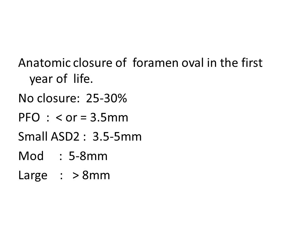 Anatomic closure of foramen oval in the first year of life