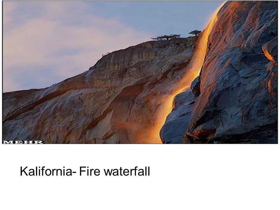 Kalifornia- Fire waterfall